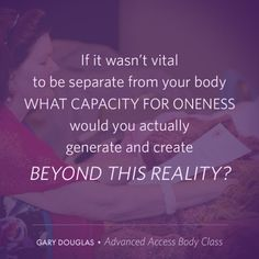 You can learn more about the Advanced Body Class with Gary Douglas at http://garymdouglas.com/advancedbodyclass. You can find a list of upcoming 3 Day Body Classes with faciltators around the world at