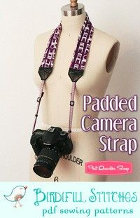 Padded Camera Strap Downloadable PDF Pattern - Birdiful Stitches