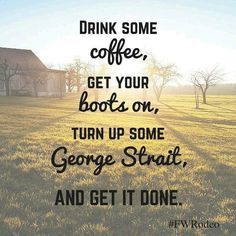 56 Ideas For Music Quotes Lyrics Country George Strait Life Quotes Love, Great Quotes, Quotes To Live By, Me Quotes, Inspirational Quotes, Farm Quotes, Reason Quotes, Family Quotes, Wisdom Quotes