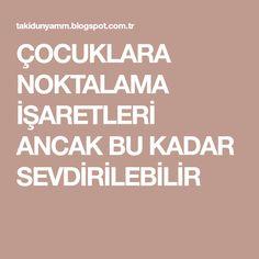 ÇOCUKLARA NOKTALAMA İŞARETLERİ ANCAK BU KADAR SEVDİRİLEBİLİR Turkish Lessons, School Games, Task Cards, Kids Education, Child Development, Grade 1, Kids And Parenting, Karma, Health Fitness