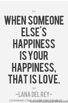 Love Quotes---Exactly! Where there is REAL love there is happiness in others success and happiness. They don't outshine you, they compliment you because love does that!