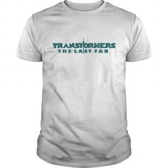 #tshirtsport.com #besttshirt #The last FAN of TRANSFORMERS Tee  The last FAN of TRANSFORMERS Tee  T-shirt & hoodies See more tshirt here: http://tshirtsport.com/