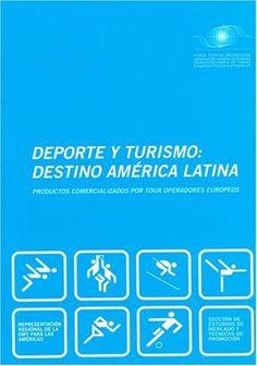 Sports tourism in latin america [Recurso electrónico] = deporte y turismo destino america latina / World Tourism Organization = Organización Mundial del Turismo