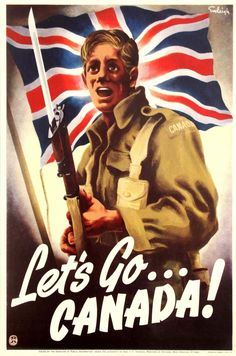 This is an image that shows Canada as a strong powerful army truly Canadian, but still with Britian in the background. This is a good primary source, The Canadian War Museum. Canadian Army, Canadian History, Tom Holland, Ww2 Posters, Travel Posters, Pose, Propaganda Art, Remembrance Day, Sale Poster