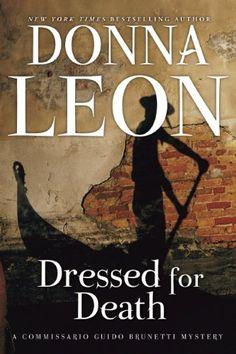 Dressed for Death: A Commissario Guido Brunetti Mystery (Commissario Guido Brunetti Mysteries) by Donna Leon