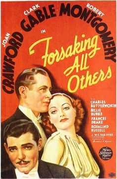 """""""Forsaking All Others"""" Starring Joan Crawford, Clark Gable & Robert Montgomery, Nice romantic comedy. Movie Posters For Sale, Iconic Movie Posters, Movie Poster Art, Iconic Movies, Old Movies, Film Posters, Vintage Movies, Poster Frames, Cinema Posters"""