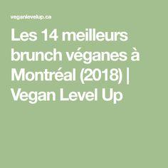 Les 14 meilleurs brunch véganes à Montréal (2018) | Vegan Level Up