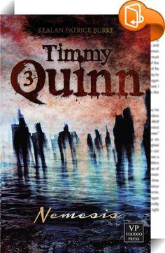 Timmy Quinn: Nemesis    :  Seit über 20 Jahren lebt Tim Quinn im Schatten des Todes. Jetzt ist Der Vorhang gefallen und die Toten brauchen ihn nicht länger für ihre Rache. Tim und seine Liebe müssen Den Wanderer finden, den Mann, von dem sie glauben, dass dieser für den Schleier zwischen der Welt der Lebenden und der Toten verantwortlich ist. Während die Sünden der Vergangenheit sich gemeinsam mit den gegenwärtigen bösartigen Identitäten erheben, um die Herrschaft zu beanspruchen, muss...