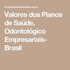 Valores dos Planos de Saúde, Odontológico Empresariais- Brasil