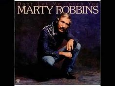 Marty Robbins -- Don't Let Me Touch You - YouTube