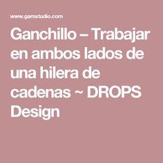 Ganchillo – Trabajar en ambos lados de una hilera de cadenas ~ DROPS Design
