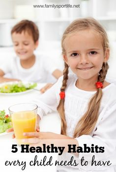 5 Healthy Habits for Kids via @familysportlife #healthykids #parenting