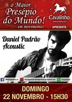 Esta semana contaremos com Daniel Padrão Acoustic no domingo à tarde pelas 15:30. Não faltem a este excelente concerto integrado nO Maior Presépio do Mundo em Movimento