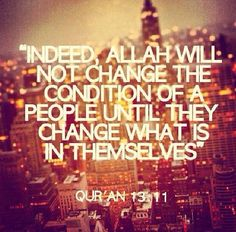 Allah will not change the condition of a people..