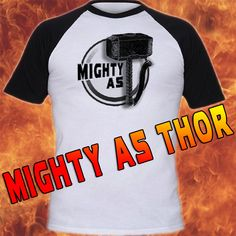 Mighty As Thor Inspired T-Shirt Screenprinted By KBD Avengers Marvel #Thor #avengers #kbd