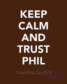 Printable Groundhog Day Wall Art Keep Calm and Trust Phil by namcgee, $5.00
