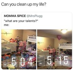 So truuue! It takes me so long. Like 20 years. My mom cleaned half my room yesterday in 5 minutes