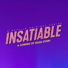 Insatiable poster, t-shirt, mouse pad Comedy Tv Series, Comedy Tv Shows, Movies And Tv Shows, Films Netflix, Netflix Tv Shows, Insatiable Netflix, Tv Show Logos, Netflix Original Series, Debby Ryan