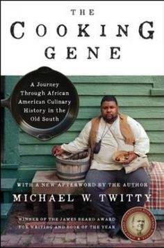 The Cooking Gene : A Journey Through African-American Culinary History in the Old South by Michael W. Twitty Paperback) for sale online Foundation Book, James Beard Foundation, Everton, Date, Kindle, James Beard Award, Best Cookbooks, History Books, Local History