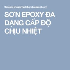 SƠN EPOXY ĐA DẠNG CẤP ĐỘ CHỊU NHIỆT