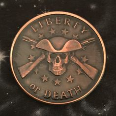 Liberty or Death copper coin depicting a skull and crossbones on the front and the silver shield trivium on the back. The Available in: Dark Polished PatinaPatina may vary slightly from picture. Tattoo Son, War Tattoo, Death Tattoo, Back Tattoos, Body Art Tattoos, Tattoos For Guys, Sleeve Tattoos, Flag Tattoos, Future Tattoos