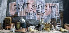"Amazing ""Don't Spend It Honey"" diorama by Andrew Shay Hahn!"