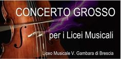 Concerto Grosso per i Licei Musicali a Brescia http://www.panesalamina.com/2016/45905-concerto-grosso-per-i-licei-musicali-a-brescia.html
