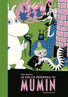 Titolo: LE FOLLIE INVERNALI DI MUMIN  Autrice: TOVE JANSSON  F.to: 22x32  Rilegatura: CARTONATO  Pagine: 88  Colore: BIANCO E NERO  Prezzo: € 19,00  ISBN: 978-88-96197-40-0    http://blackvelveteditrice.com/Le-follie-invernali-di-Mumin