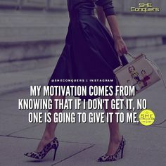 You know who is going t give you everything? Yourself...Keep on grinding