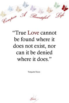 True Love cannot be found where it does NOT exist... nor can it be denied where it does!