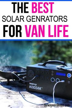 A solar generator is a great way to avoid putting in a complicated electrical system in your campervan. Solar generators are also portable, and can be used to power refrigerators, stovetops, laptops and smartphones outside your van. #thewaywardhome #vanlife #campervan #camping #solar #solarpower