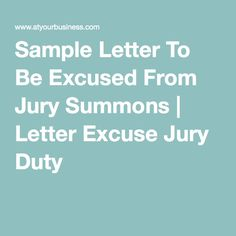 Sample Letter To Be Excused From Jury Summons | Letter Excuse Jury Duty