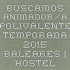 Buscamos Animador/a polivalente temporada 2015 Baleares | hostelería / restauraciónen Mallorca / Islas Baleares [1099379]