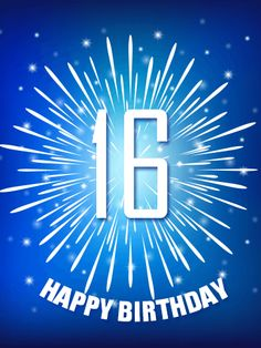 Send Free Blue Happy Birthday Fireworks Card to Loved Ones on Birthday & Greeting Cards by Davia. It's free, and you also can use your own customized birthday calendar and birthday reminders. Happy 16th Birthday Son, 16th Birthday Wishes, Happy Birthday Wishes Cards, Kids Birthday Cards, Man Birthday, Birthday Greeting Cards, Birthday Greetings, Birthday Numbers, Birthday Images