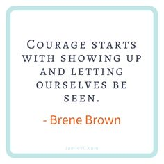 """""""Courage starts with showing up and letting ourselves be seen"""" – Brene Brown Team Quotes, Career Quotes, Business Quotes, Success Quotes, Youth Quotes, Quotes Quotes, Business Ideas, Role Model Quotes, Networking Quotes"""