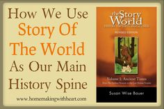 How we use 'Story of the World' as our main history spine. {homemakingwithheart.com} #storyoftheworld, #classicalhistory