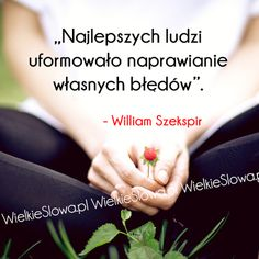 Najlepszych ludzi uformowało... #Szekspir-William,  #Człowiek, #Klęska,-porażka,-błędy