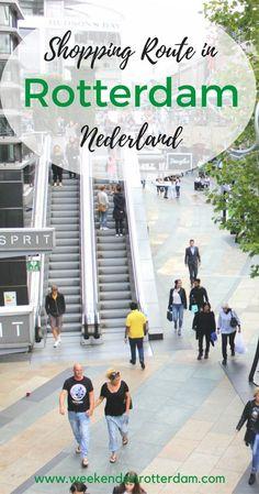 Shopping route in Rotterdam Europe Travel Guide, Travel Guides, Travel Destinations, Traveling Europe, Travelling, Rotterdam Shopping, Utrecht, Weekender, European Travel