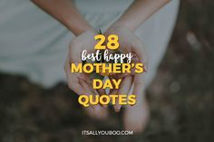 Want to make this Mother's Day special? Here are 28 of the best Happy Mother's Day Quotes and Sayings to send your mom. Plus, get free shareable quotes. Happy Easter Quotes, Good Happy Quotes, Happy Mother Day Quotes, Good Life Quotes, Happy Mothers Day, Happy Sayings, 365 Quotes, Smile Quotes, Best Quotes
