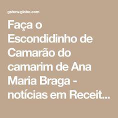 Faça o Escondidinho de Camarão do camarim de Ana Maria Braga - notícias em Receitas da Ana Maria