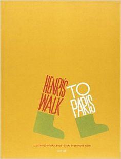 Henri's Walk to Paris: Leonore Klein, Saul Bass: 9780789322630: Amazon.com: Books
