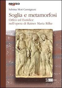 Prezzi e Sconti: #Soglia e metamorfosi. orfeo ed euridice New  ad Euro 25.00 in #Artemide #Libri