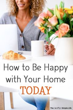 "9 Ways to Be Happy with Your Home | I think we all have those ""I hate my house"" thoughts occasionally. Love these ideas on how to have a happy home and focus on the important stuff. Practical tips like decluttering and DIY renovations too. The 3rd one is my favorite - definitely helps with contentment. #home #content #contentment #happyhome #happyhouse #homeinspo Ways To Be Happier, Happy House, Meaningful Life, Contentment, Inspired Homes, Decluttering, Simple House, Life Is Good, Hate"
