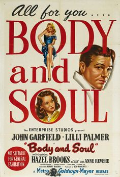 Body and Soul  (1947) it is timeless and for you my love <3 <3