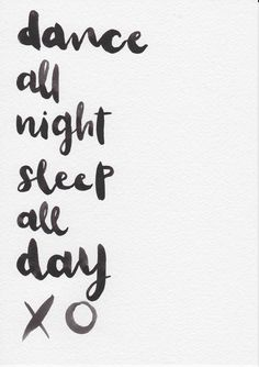 Typographic Print Original Watercolor Painting Small Print Hand Lettering Watercolor Quote Print Dance All Night Sleep All Day by FeatherAndSixpence on Etsy