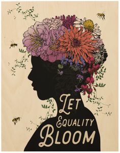 """LET EQUALITY BLOOM"" print on wood panel - designed by Brooke Fischer of Notice Designs. For sale on Zazzle."