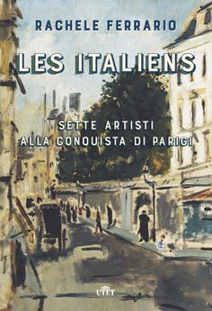 Les Italiens. Sette artisti alla conquista di Parigi