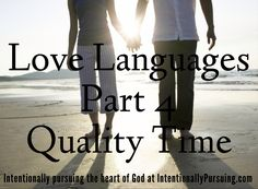 Love Languages - Quality time is defined as giving someone your undivided attention. That means putting the phone down, turning the TV off, and facing ...