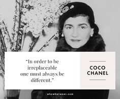 Coco Chanel. #WWWQuotesToLiveBy