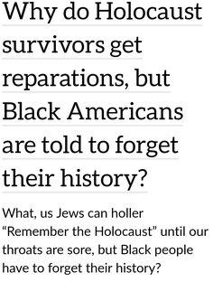Reparations For Slavery, Holocaust Survivors, We Remember, Black People, History, Black, Historia